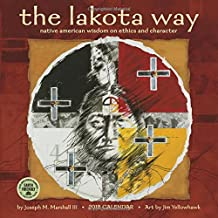 The Lakota Way 2018 Calendar: Native American Wisdom on Ethics and Character