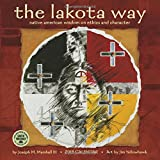 The Lakota Way 2018 Calendar: Native American Wisdom on Ethics and Character