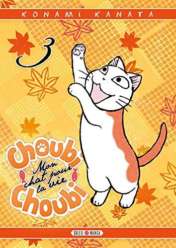 Choubi-Choubi, Mon chat pour la vie T03 par Konami Kanata