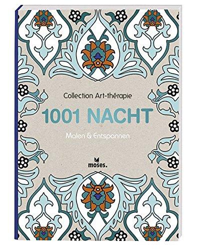 Collection Art-thérapie (Malbuch für Erwachsene): 1001 Nacht: Malen & Entspannen