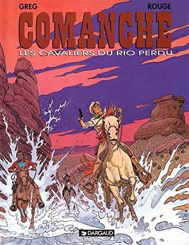 Comanche, tome 14 : Les Cavaliers du Rio perdu