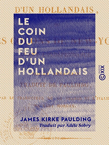 Le Coin du feu d'un Hollandais - Ou les Colons de New-York avant l'Indépendance (Coin Shop New York)