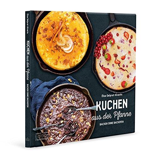Preisvergleich Produktbild Kuchen aus der Pfanne - Backen ohne Backofen