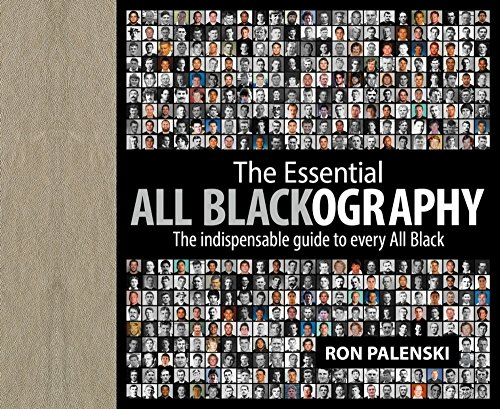 The Essential All Blackography: The Indispensable Guide to Every All Black por Ron Palenski
