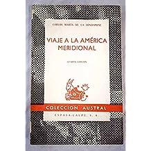 Viaje a la América meridional (Donde el autor narra de forma interesantísima ...