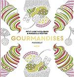 Le petit livre de coloriage - Gourmandises de Marabout