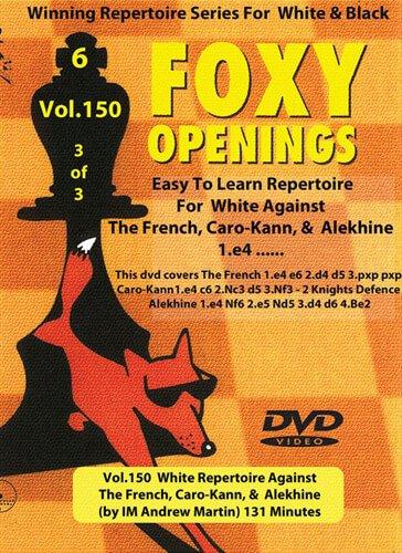 Foxy-Öffnungen–Volumen 150–weiß Repertoire Gegen die Französisch, Caro-Kann, und Alexandrowitsch Aljechin (Die Dvd Schach-spieler)