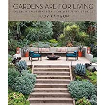 [(Garden Living : Designing Outdoor Spaces to Gather, Cook, Play, and Relax)] [By (author) Judy Kameon ] published on (April, 2014)