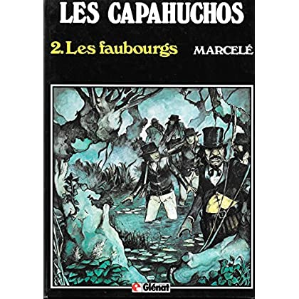 Les capahuchos 2. Les faubourgs