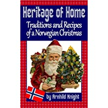 Heritage of Home: Traditions and Recipes of a Norwegian Christmas (English Edition)