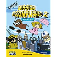 Mission Accomplished 2. Express. (with Activity Book) (Anaya English) - 9788467874952
