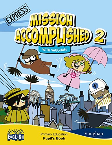 Mission Accomplished 2. Express. (with Activity Book) (Anaya English) - 9788467874952 por Vaughan Systems