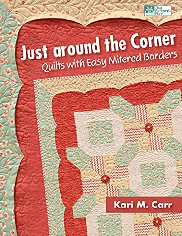 Just Around the Corner: Quilts with Easy Mitered Borders (That Patchwork Place)