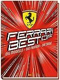 Ferrari: Best of: Die Modelle - die Fahrer - die Siege