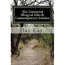 The Universal Bhagvat Gita & Contemporary Science (English Edition)