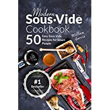 Modern Sous Vide Cookbook: 50+ Easy Sous Vide Recipes for Smart People