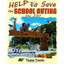 Help to Save the School Outing: Zoo: A Humorous, Interactive, and Educational Picture Book with Activities/Games for ages 3-8. Find the animals and get them back where they belong. (Book 2)