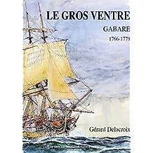 Le Gros Ventre (1766-1779)