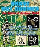 CRI: Brave But Doomed, Battle of Arnhem 1944, Module for ASL Advanced Squad Leader