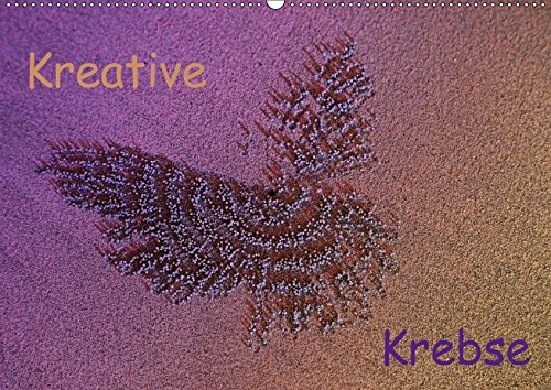 Krebs Kleines Poster (Kreative Krebse (Wandkalender 2018 DIN A2 quer): Kleine Krebse verwandeln einen Sandstrand zu einer Kunst-Ausstellung (Monatskalender, 14 Seiten ) ... [Kalender] [Apr 01, 2017] Eppele, Klaus)
