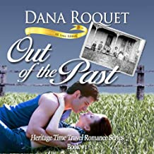 Out of the Past: Heritage Time Travel Romance Series, Book 1: PG-13 All Iowa Edition