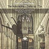 Tchaikovsky/Daerr: The Nutcracker Suite Op. 71a (Arrangement for Organ)