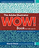 The Adobe Illustrator WOW! Book for CS6 and CC (English Edition)