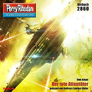 Uwe Anton - Der tote Attentäter (Perry Rhodan 2860)
