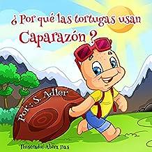 "Children's Spanish books: ""¿Por qué las tortugas usan caparazón?"": Libro en Español para niños (Spanish Edition) libro de animales: Tortuga (series book) ... ESL Books: (Spanish book for kids) nº 4)"