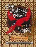 Cómo romperle el corazón a un dragón (Pequeño dragón)