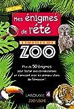 Mes Enigmes de l'Ete une Saison au Zoo - Cahier de vacances
