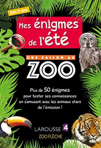 Mes Enigmes de l'Ete une Saison au Zoo - Cahier de vacances par Aurore Meyer