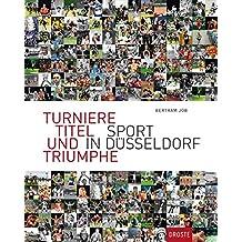 Turniere, Titel und Triumphe: Sport in Düsseldorf
