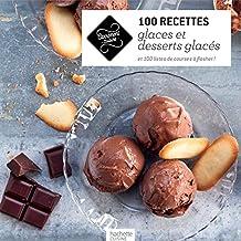 100 recettes de glaces et desserts glacés: 100 listes de course à flasher!
