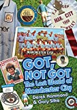 Got, Not Got: The Lost World of Manchester City