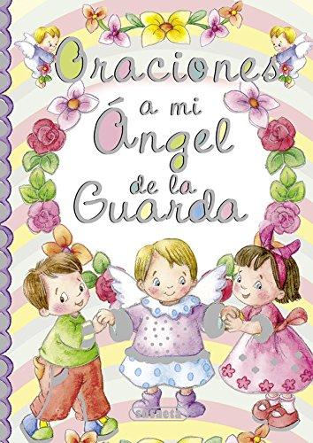 Oraciones a mi ángel de la guarda (Pequeños cristianos) por Antonio De Benito