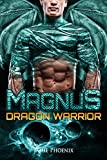Magnus: Dragon Warrior (A Scifi Alien Weredragon Romance)