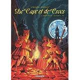 De cape et de crocs L'intégrale Acte 5 et 6