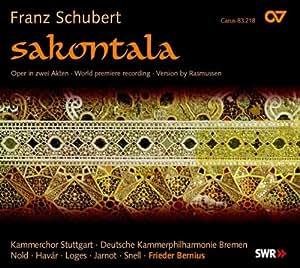 Schubert : Sakontala D 701 (opéra). Bernius.