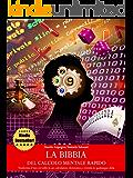 La bibbia del calcolo mentale rapido - Trasforma il tuo cervello in un calcolatore elettronico e trionfa in qualunque sfida (Italian Edition)