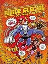 Fluide Glacial des Super-héros par Glacial