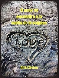 El amor se encuentra a la vuelta de la esquina par Ariel Zorion