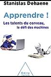 Apprendre !: Les talents du cerveau, le défi des machines (OJ.SCIENCES)