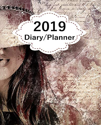 2019 Diary Planner: Page A Day (365 Pages) Daily Diary / Planner, Calendar Schedule Organizer for Daily, Weekly & Monthly Goals Girl in Hat Vintage Collage Cover
