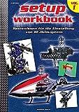 RC-Heli-Action Setup Workbook Volume I