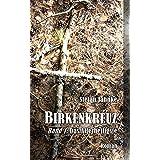 Birkenkreuz 1: Das Allerheiligste (Die Birkenkreuz-Saga)