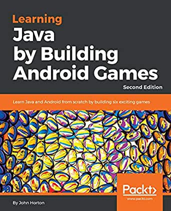 Learning Java by Building Android Games: Learn Java and Android from