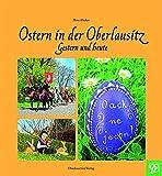 Ostern in der Oberlausitz: Gestern und heute