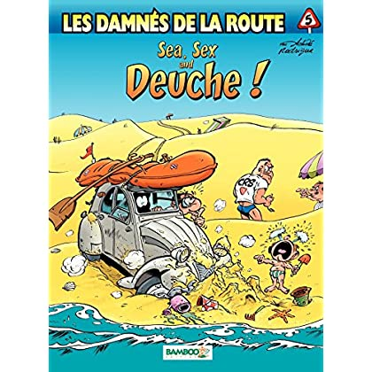 Les damnés de la route: Sea, sex & deuche