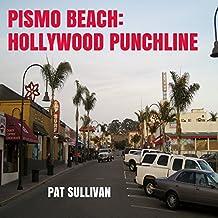 Pismo Beach: Hollywood Punchline